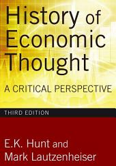 History of Economic Thought, 3rd Edition: A Critical Perspective, Edition 3