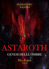 ASTAROTH: Genesi delle ombre