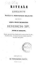Rituale Romanum Pauli V. pontificis maximi jussu editum, atque a felicis recordationis et a Benedicto XIV. auctum et castigatum ..