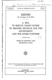 Report. To Accompany H.R. 3321: A Bill to Reduce Tariff Duties, to Provide Revenue for the Government, and for Other Purposes, Together with Views of Minority and Statistical Data