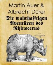 Die wahrhafftigen Aventüren des Rhinocerus: Renaissance-Cartoons