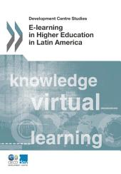 Development Centre Studies E-Learning in Higher Education in Latin America