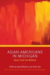 Asian Americans in Michigan: Voices from the Midwest