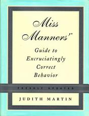Miss Manners  Guide to Excruciatingly Correct Behavior  Freshly Updated  PDF