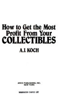 How to Get the Most Profit from Your Collectibles