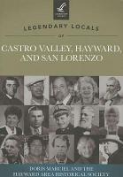 Legendary Locals of Castro Valley  Hayward  and San Lorenzo  California PDF