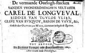 De vermaerde oorlogh-stucken vanden vvonderdadighen velt-heer Carel de Longveval ...