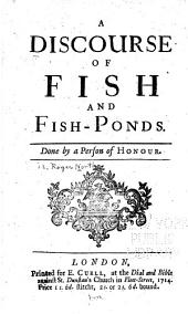 A Discourse of Fish and Fish-ponds
