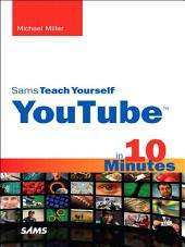 Sams Teach Yourself YouTube in 10 Minutes