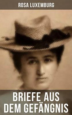 Rosa Luxemburg  Briefe aus dem Gef  ngnis PDF