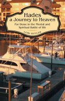 Hades a Journey to Heaven: For Those in the Mental and Spiritual Battle of Life