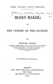 Money-maker: Or, The Victory of the Basilisk