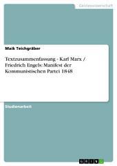 Textzusammenfassung - Karl Marx / Friedrich Engels: Manifest der Kommunistischen Partei 1848
