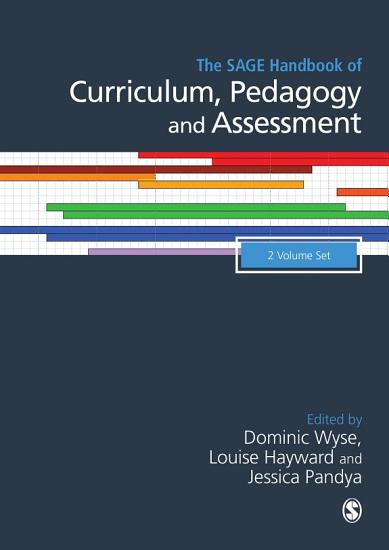 The SAGE Handbook of Curriculum  Pedagogy and Assessment PDF