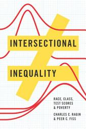 Intersectional Inequality: Race, Class, Test Scores, and Poverty