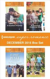 Harlequin Superromance December 2015 Box Set: A Southern Promise\To Kiss a Cowgirl\A Savannah Christmas Wish\Right Where We Started