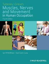Tyldesley and Grieve's Muscles, Nerves and Movement in Human Occupation: Edition 4