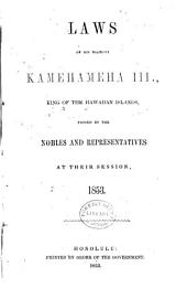 Laws of His Majesty Kamehameha III, King of the Hawaiian Islands, Passed by the Nobles and Representatives at Their Session, 1853