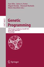Genetic Programming: 14th European Conference, EuroGP 2011, Torino, Italy, April 27-29, 2011, Proceedings