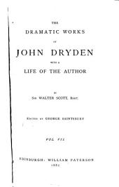 The Dramatic Works of John Dryden: Volume 7