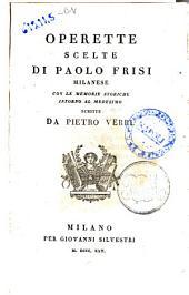 Operette scelte di Paolo Frisi milanese. Con le memorie storiche intorno al medesimo scritte da Pietro Verri