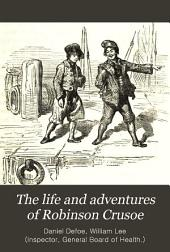 The Life and Adventures of Robinson Crusoe: Now First Correctly Reprinted from the Original Edition of 1719