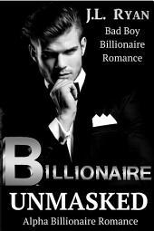 Billionaire Unmasked: A Billionaire Steamy Romance