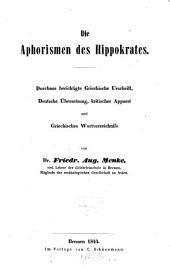 Die Aphorismen des Hippokrates: Urschrift, Uebersetzung, Kritischer Apparat. Wortverzeichniss von Dr. Fr. Aug. Menke