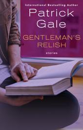 Gentleman's Relish: Stories