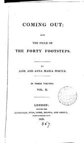 Coming out; and The field of the forty footsteps. By J. and A.M. Porter: Volume 2