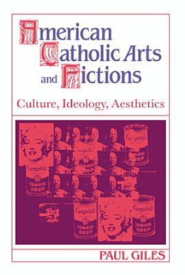 American Catholic Arts and Fictions PDF