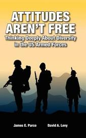Attitudes Aren't Free: Thinking Deeply about Diversity in the Us Armed Forces