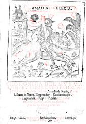 Choronica del muy valiente y esforçado Principe y Cauallero de la ardiente espada Amadís de Grecia, hijo de Lisuarte de Grecia, Emperador de Constantinopla ...