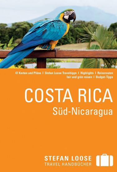Stefan Loose Reisef  hrer Costa Rica  S  d Nicaragua PDF