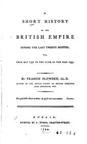 A Short History of the British Empire During the Last Twenty Months: Viz. from May 1792 to the Close of the Year 1793