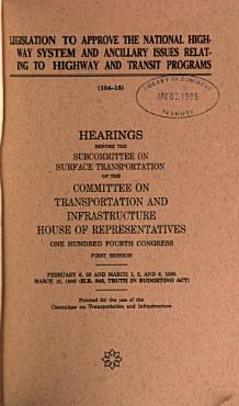 Legislation to Approve the National Highway System and Ancillary Issues Related to Highway and Transit Programs PDF