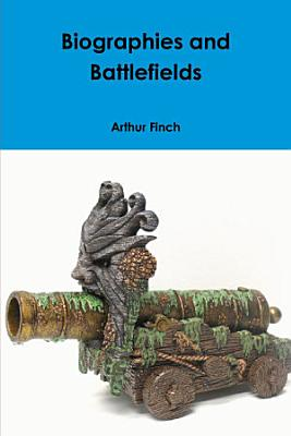 Biographies and Battlefields