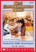 The Baby-Sitters Club #101: Claudia Kishi, Middle School Drop-Out