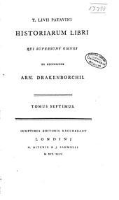 T. Livii Patavini Historiarum libri qui supersunt omnes: Volume 7