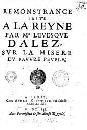 Remonstrance faite à la Reyne par Mr. l'evesque d'Alet [N. Pavillon] sur la misere du pauvre peuple