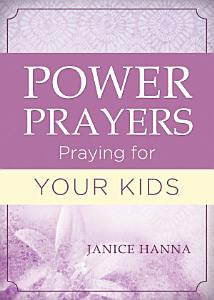 Power Prayers  Praying for Your Kids Book