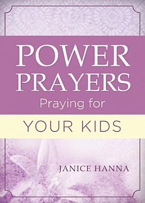 Power Prayers  Praying for Your Kids
