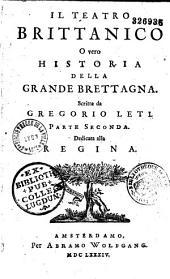 Il Teatro britannico, o vero Historia della Grande Brettagna... scritta da Gregorio Leti
