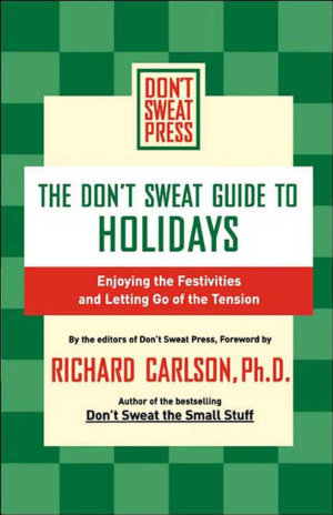 The Don't Sweat Guide to Holidays