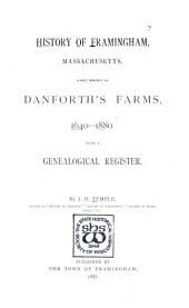 History of Framingham, Massachusetts: Early Known as Danforth's Farms, 1640-1880; with a Genealogical Register