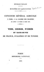 Concours Général Agricole à Paris, à la Galerie des Machines: mars 1898. Vins, cidres, poirés et eaux-de-vie de France, d'Algérie et de Tunisie
