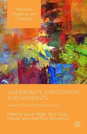 Vulnerability, Exploitation and Migrants: Insecure Work in a Globalised Economy