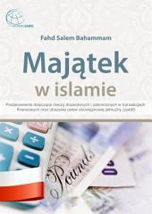 Majątek w islamie: Postanowienia dotyczące rzeczy dozwolonych i zabronionych w transakcjach finansowych oraz ukazanie celów obowiązkowej jałmużny (zakāt)