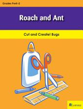 Roach and Ant: Cut and Create! Bugs