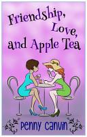Friendship  Love and Apple Tea PDF